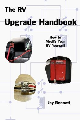 The RV Upgrade Handbook: How to Modify Your RV Yourself