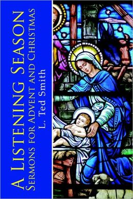 A Listening Season: Sermons for Advent and Christmas