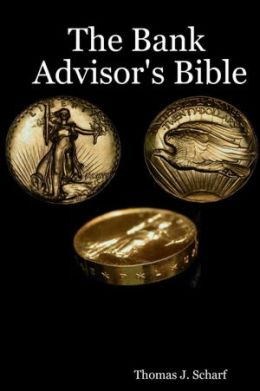 The Bank Advisor's Bible