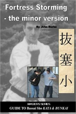 Fortress Storming -the Minor Version: Master Series: Guide to Bassai Sho Kata & Bunkai