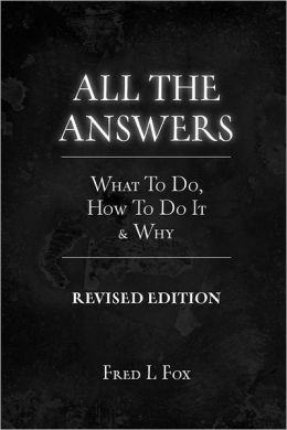All the Answers: What to do How to do it & Why: Revised Edition