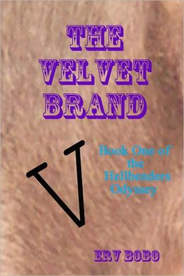 The Velvet Brand: Book One of the Hellbenders Odyssey