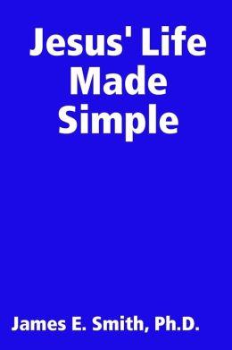 Jesus' Life Made Simple