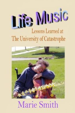 Life Music: Lessons Learned at The University at Catastrophe