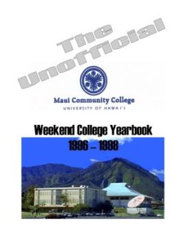 The Unofficial Weekend College Yearbook : 1986-1988