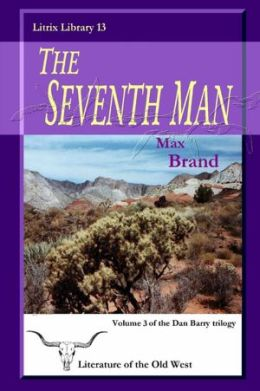 The Seventh Man: Litrix Library 13: Volume 3 of the Dan Barry Trilogy