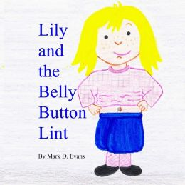 Lily and the Belly Button Lint