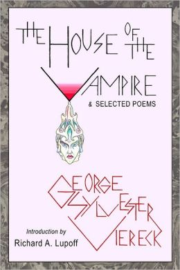 The House of the Vampire & Selected Poems