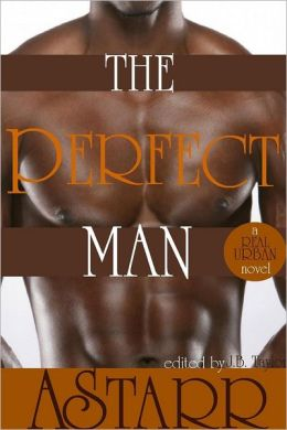 The Perfect Man: A Real Urban Novel