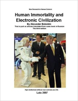 Human Immortality and Electronic Civilization: Third edition