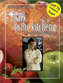 Cooking with a Plan: Volume 1: Back to the Kitchen