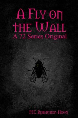 A Fly on the Wall: A 72 Series Original