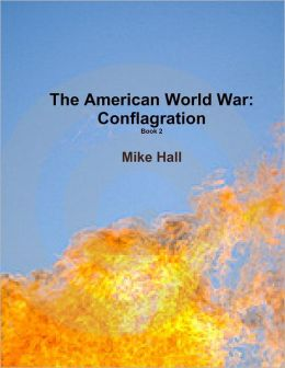 The American World War: Conflagration Book 2