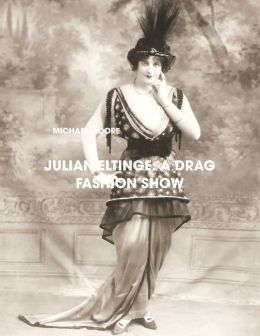 Julian Eltinge: A Drag Fashion Show