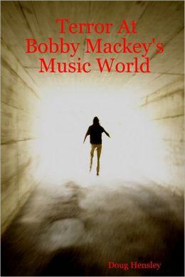 Terror at Bobby Mackey's Music World