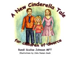 A New Cinderella Tale: For Children of Divorce