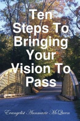 Ten Steps to Bringing Your Vision to Pass