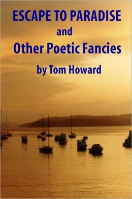 Escape to Paradise and Other Poetic Fancies