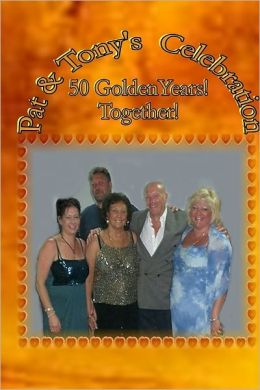 Our Golden Wedding: 50 Golden Years Together