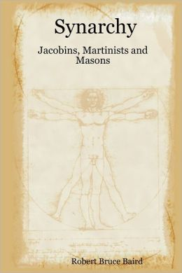 Synarchy: Jacobins, Martinists and Masons