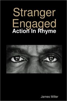 Stranger Engaged: Action In Rhyme