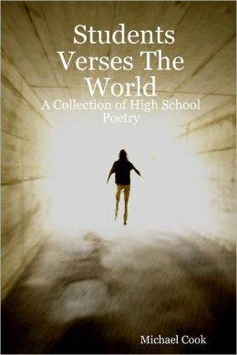 Students Verses the World: A Collection of High School Poetry
