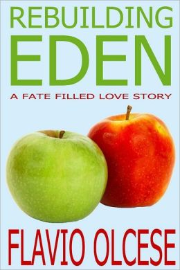 Rebuilding Eden: A Fate Filled Love Story
