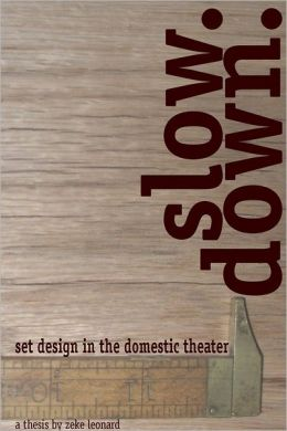Slow. Down.: Set Design in the Domestic Theater