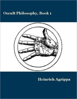Occult Philosophy Book 1: Natural Magic
