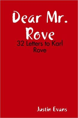 Dear Mr. Rove: 32 Letters to Karl Rove