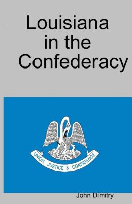 Louisiana In the Confederacy: Union Justice & Confidence