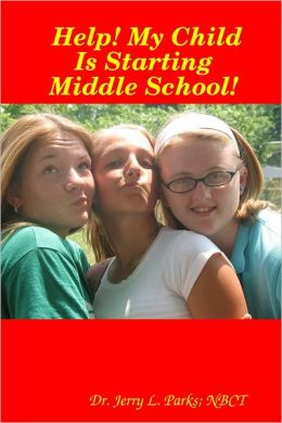Help! My Child Is Starting Middle School!