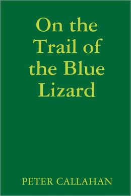 On the Trail of the Blue Lizard