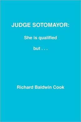 Judge Sotomayor: She Is Qualified, But . . .