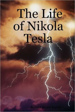 The Life of Nikola Tesla