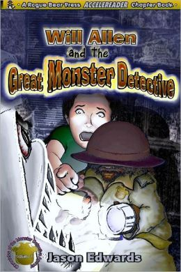 Will Allen and the Great Monster Detective: A Rogue Bear Press ACCELEREADER Chapter Book