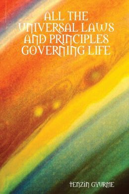 All the Universal Laws and Principles Governing Life
