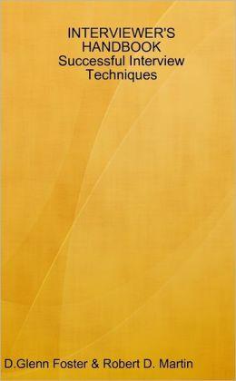 Interviewer's Handbook: Successful Interview Techniques