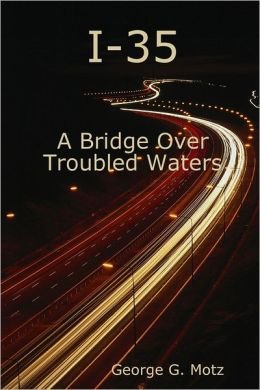 I-35: A Bridge Over Troubled Waters