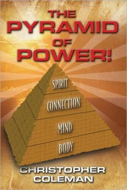 The Pyramid of Power!: Spirit Connection Mind Body
