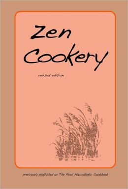 Zen Cookery: Revised Edition