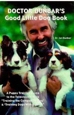 Doctor Dunbar's Good Little Dog Book: A Puppy Training Guide