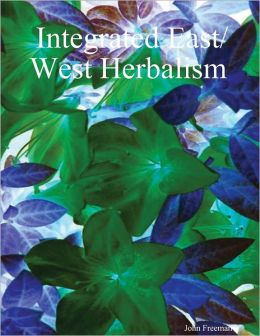 Integrated East/West Herbalism