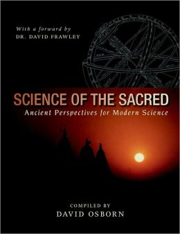 Science of the Sacred: Ancient Perspectives for Modern Science
