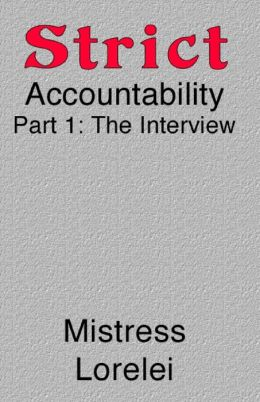 Strict Accountability: Part 1: The Interview
