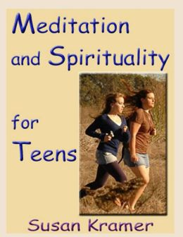 Meditation and Spirituality for Teens