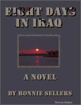 Eight Days In Iraq: A Novel