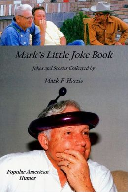 Mark's Little Joke Book: Popluar American Humor