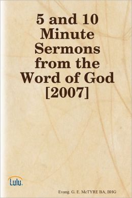 5 and 10 Minute Sermons from the Word of God: 2007