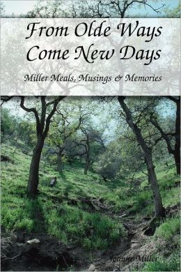 From Olde Ways Come New Days: Miller Meals, Musings & Memories